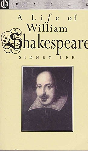 Life of William Shakespeare, A (Oracle S.): Lee, Sir Sidney