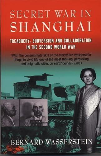 9781861970916: Secret War In Shanghai: Treachery, Subversion and collaboration in the Second World War