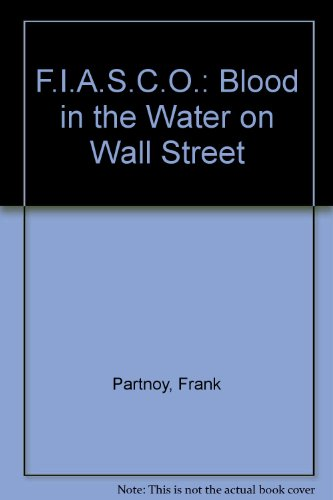9781861971036: F.I.A.S.C.O.: Blood in the Water on Wall Street