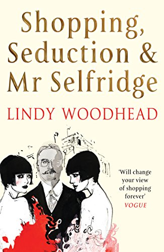 9781861971692: Shopping, Seduction & Mr Selfridge