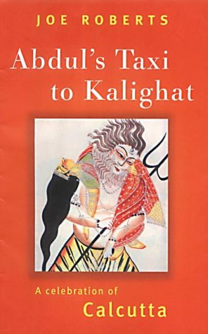 9781861971920: Abdul's Taxi to Kalighat: A Celebration of Calcutta