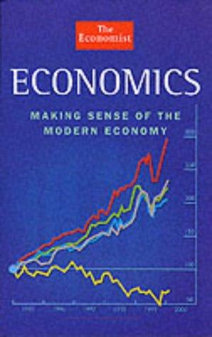 9781861971937: The Economist Economics: Making Sense of the Modern Economy (The Economist Books)
