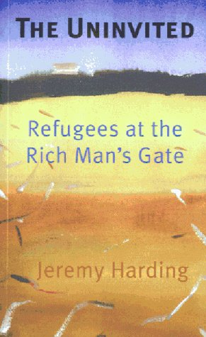 9781861972118: The Uninvited: Refugees at the Rich Man's Gate