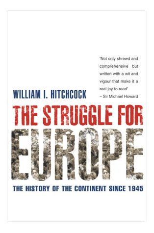 9781861972330: The Struggle for Europe: The History of the Continent Since 1945