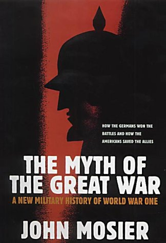 9781861972767: The Myth of the Great War: A New Military History of World War I