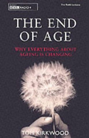 9781861972774: The End of Age: Why Everything About Aging Is Changing