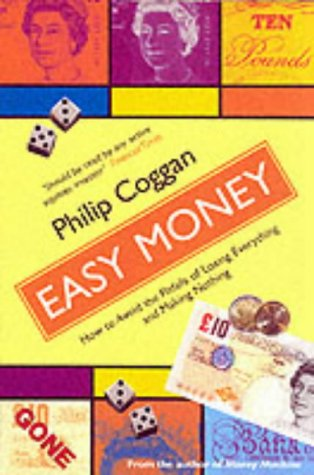 9781861972934: Easy Money: How to Avoid the Pitfalls of Losing Everything and Making Nothing