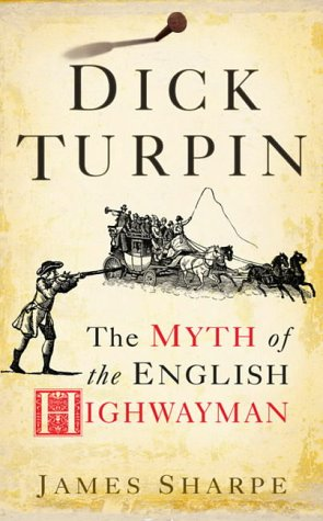 9781861972989: Dick Turpin - The Myth of the English Highwayman.