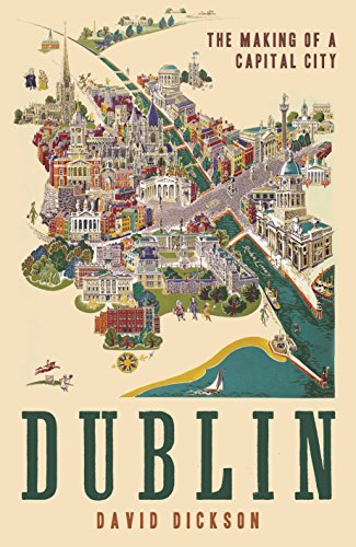 9781861973092: Dublin: The Making of a Capital City