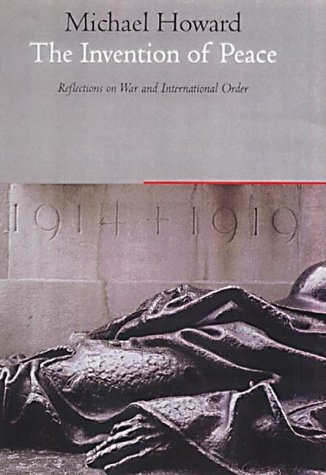 9781861973269: The Invention of Peace: Reflections on War and International Order