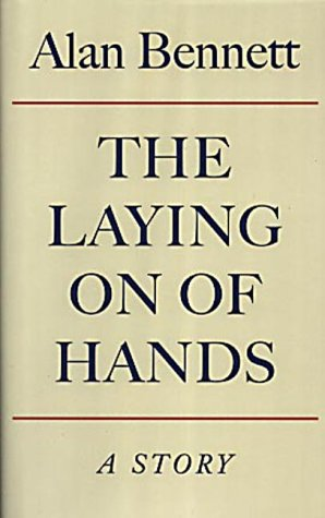 The Laying On Of Hands: Bennett, Alan