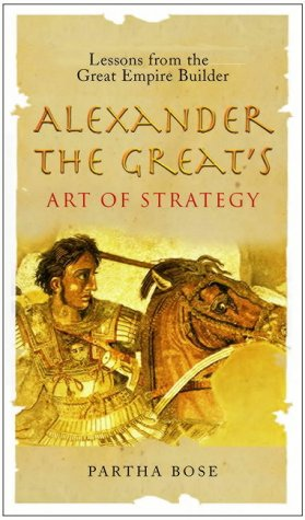 9781861974327: Alexander the Great's Art of Strategy: Lessons from the Great Empire Builder