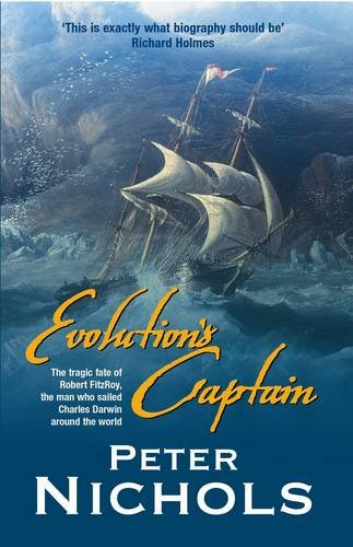 9781861974518: Evolution's Captain: The Tragic Fate of Robert Fitzroy, the man who sailed Charles Darwin around the world