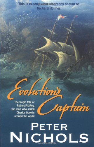 9781861974563: Evolution's Captain: The Tragic Fate of Robert Fitzroy, the man who sailed Charles Darwin around the world