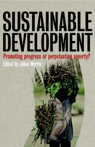 Sustainable Development: Promoting Progress or Perpetuating Poverty
