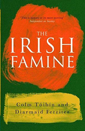The Irish Famine: Ferriter, Diarmaid; T�ib�n, Colm