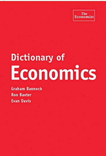 Dictionary of Economics: Evan Davis,Graham Bannock,Ron Baxter
