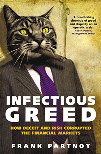 9781861974730: Infectious Greed: How Deceit and Risk Corrupted the Financial Markets