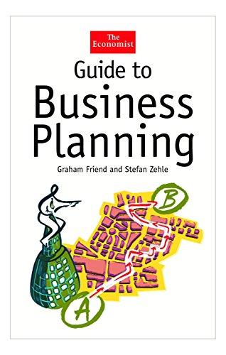 Guide to Business Planning (The Economist Series): Graham Friend; Stefan