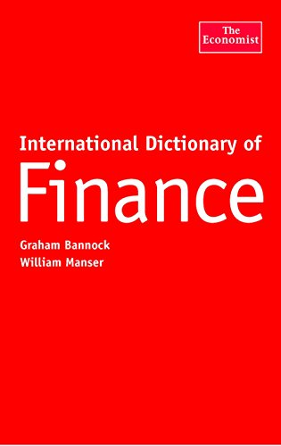 International Dictionary of Finance, Fourth Edition (The Economist Series): Bannock, Graham, Manser...