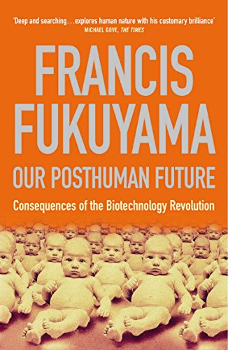9781861974952: Our Posthuman Future (Consequences of the Biotechnology Revolution)