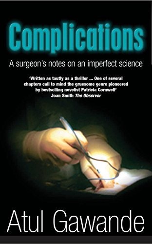 9781861974983: Complications: A Surgeon's Notes on an Imperfect Science