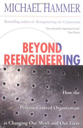 9781861975188: Beyond RE-Engineering: How the RE-Engineering Revolution is Reshaping Our World and Our Lives