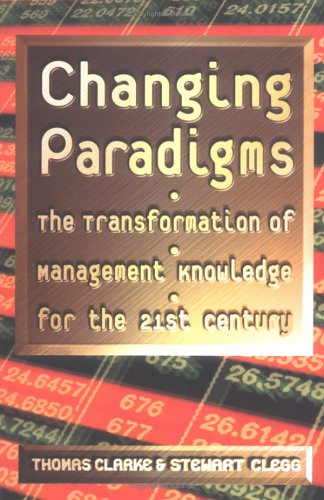 9781861975225: Changing Paradigms: The Transformation of Management Knowledge for the 21st Century