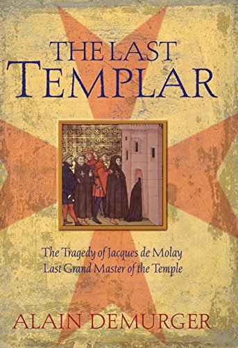 9781861975294: The Last Templar: The Tragedy Of Jacques De Molay, Last Grand Master Of The Temple