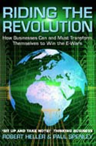 9781861975386: Riding the Revolution: How Businesses Can and Must Transform Themselves to Win the e-Wars