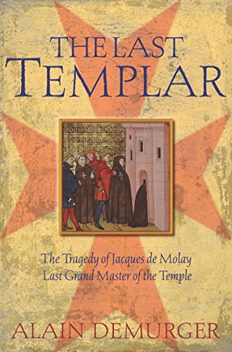 9781861975539: The Last Templar: The Tragedy of Jacques de Molay, Last Grand Master of the Temple