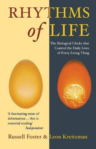9781861975713: The Rhythms Of Life: The Biological Clocks That Control the Daily Lives of Every Living Thing