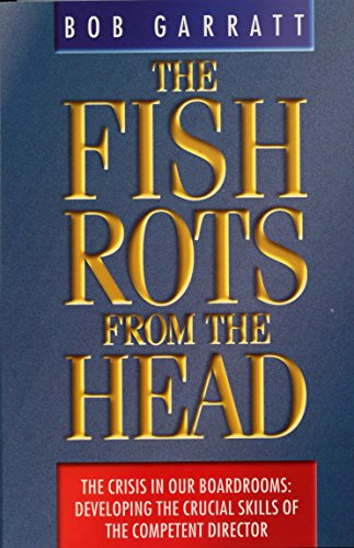 9781861975775: The Fish Rots from the Head: The Crisis in Our Boardrooms - Developing the Crucial Skills of the Competent Director