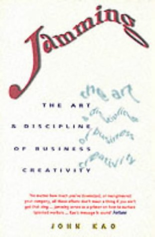 9781861975782: Jamming: The Art and Discipline of Business Creativity