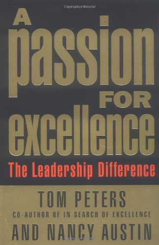 A Passion For Excellence: The Leadership Difference,Nancy: Nancy Austin