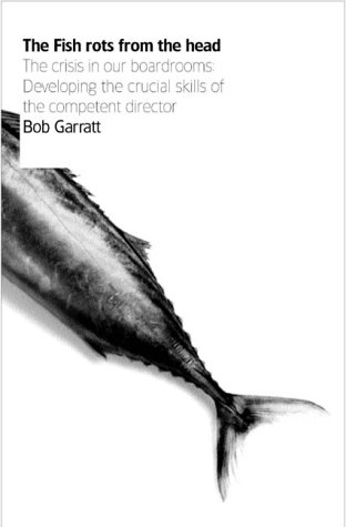 9781861976161: The Fish Rots From The Head: The Crisis in our Boardrooms: Developing the Crucial Skills of the Competent Director