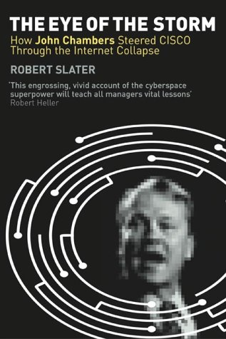 9781861976192: The Eye of the Storm: How John Chambers Steered Cisco Through the Internet Collapse