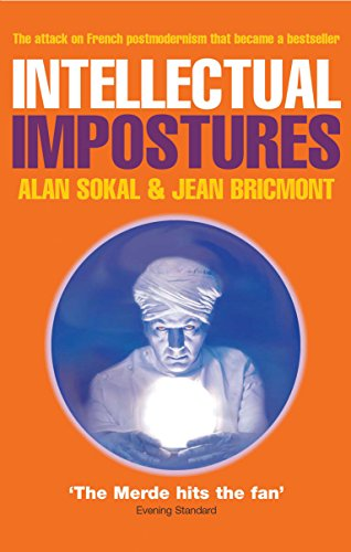 Intellectual Impostures: Postmodern Philosophers' Abuse of Science (1861976313) by Alan Sokal; Jean Bricmont