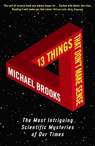 9781861976475: 13 Things That Don't Make Sense: The Most Intriguing Scientific Mysteries of Our Time