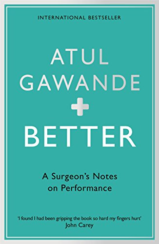 9781861976574: Better: A Surgeon's Notes on Performance