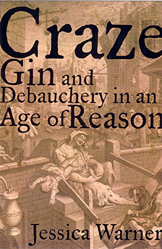 9781861976703: Craze: Gin and Debauchery in an Age of Reason