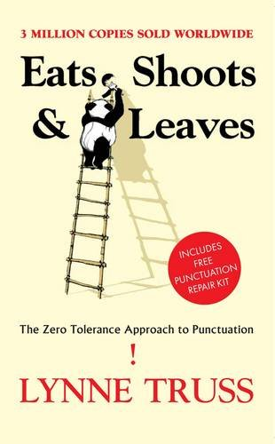 Eats, Shoots and Leaves. The Zero Tolerance Approach to Punctuation. Includes Punctuation Repair Kit