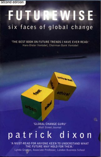 9781861977106: Futurewise: The Six Faces of Global Change (3rd Edition)
