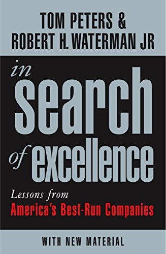In Search of Excellence: Lessons from America's Best-Run Companies (Profile Business Classics) (1861977166) by Robert H. Jr. Waterman; Tom Peters