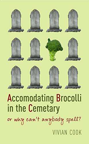 9781861977212: Accomodating Brocolli In The Cemetary: or why can't anybody spell?