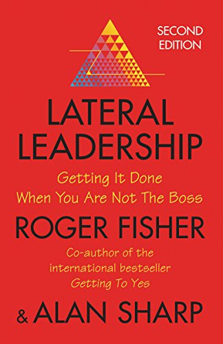 9781861977236: Lateral Leadership: Getting It Done When You Are Not The Boss: Getting Things Done When You're NOT the Boss
