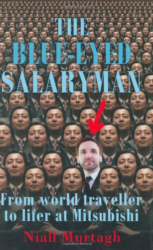 9781861977243: Blue Eyed Salaryman: From world traveller to lifer at Mitsubishi