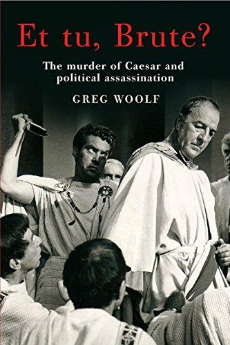Et tu, Brute?: The Murder of Caesar: Greg Woolf