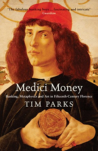 Medici Money: Banking, Metaphysics and Art in: Tim Parks