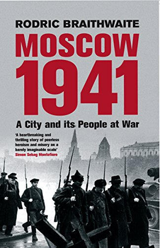 9781861977748: MOSCOW 1941: A CITY & ITS PEOPLE AT WAR: A CITY AND ITS PEOPLE AT WAR